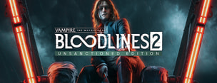 Vampire: The Masquerade® - Bloodlines™ 2: Unsanctioned Edition